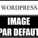 Ajouter une image à la une automatiquement sur WordPress