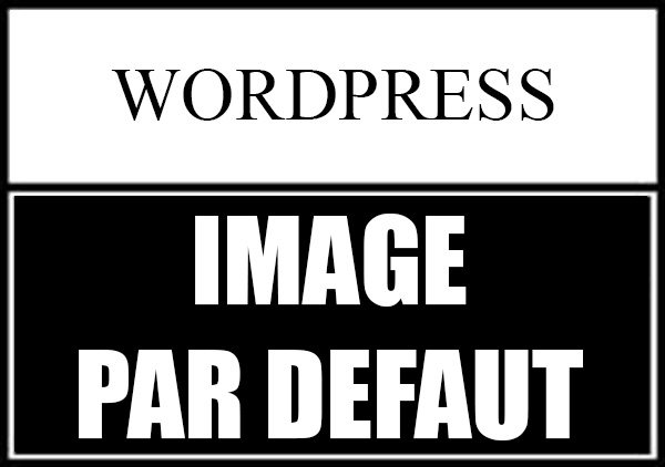 Image par défaut wordpress
